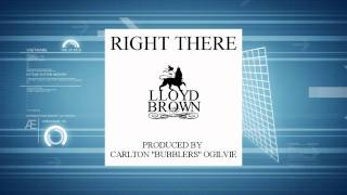 "Lloyd Brown - Right There (taken from his ""30"" Anniversary Album)"