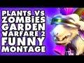Plants vs. Zombies: Garden Warfare 2 Funny Montage #4!