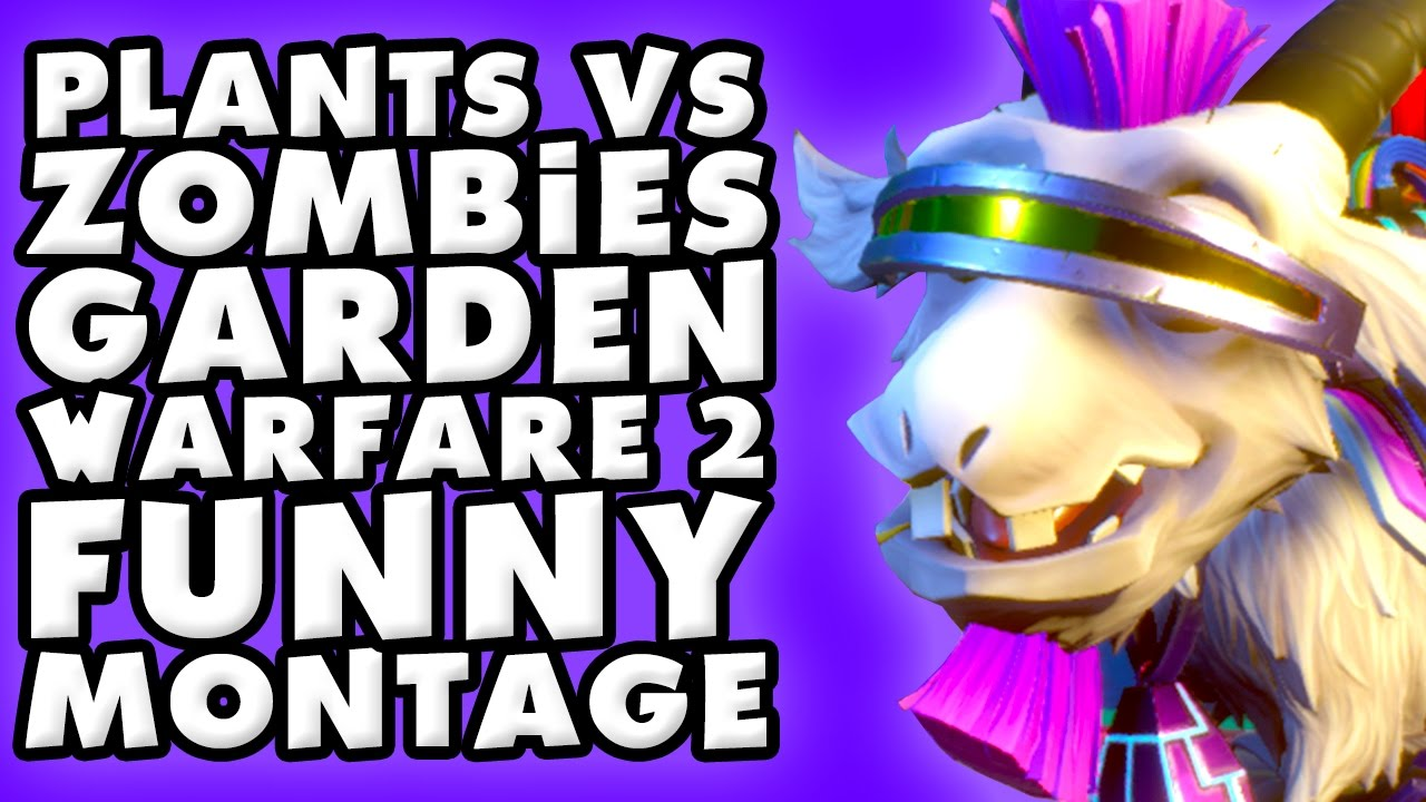 Plants Vs Zombies Garden Warfare 2 Funny Montage 4 Youtube