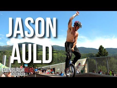 Jason Auld - Record Breaking Extreme Unicycling   Edinburgh Real (now Inspired Edinburgh)