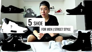 [Build A Streetwear Wardrobe] 5 đôi giày bạn Nam nào cũng nên có   5 Shoes Every Guy Should Have
