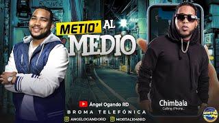 Chimbala hace lo que sea por 10 Millones de pesos - Metio al Medio (Broma Telefónica)