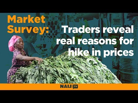 Market Survey: Traders reveal real reasons for hike in price of goods