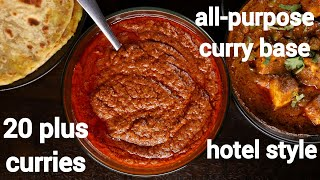 one curry base - 20 plus indian curry recipes  hotel style all-purpose curry base gravy recipe