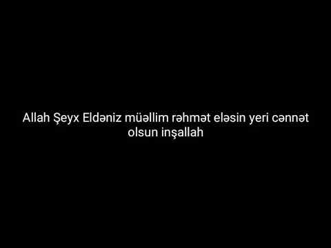 Şeyx Veysəl Orucov Eldəniz qardaş barədə qısa məlumat Allaha ona rəhmət eləsin əmin