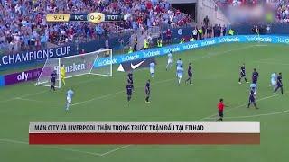 Tin Thể Thao 24h Hôm Nay (19h - 8/9): Man City Và Liverpool Thận Trọng Trước Trận Đấu Tại Etihad