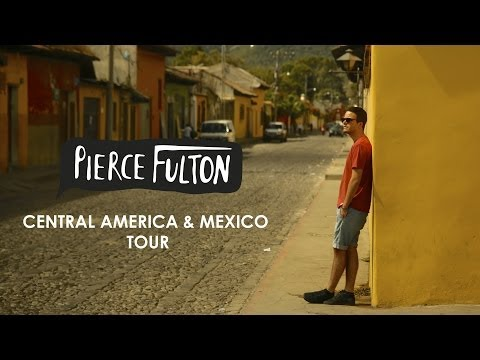 Pierce Fulton - Central America & Mexico Tour