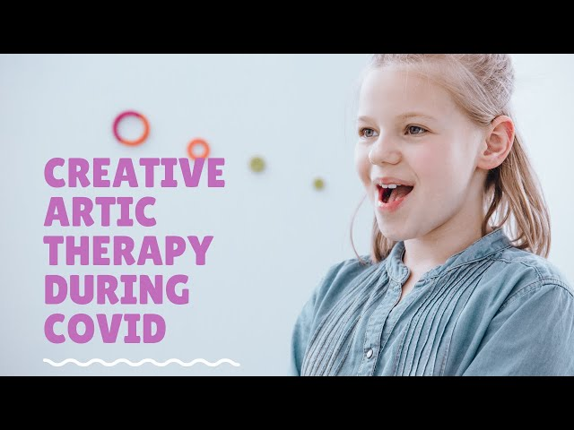 Creative Articulation Therapy During COVID