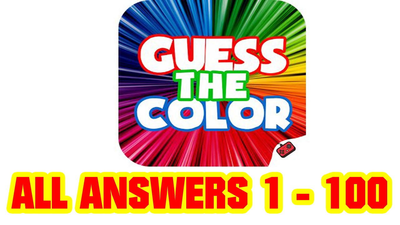 Guess The Color All Level Answers 1 - 100 ( Goxal Studios ) - YouTube