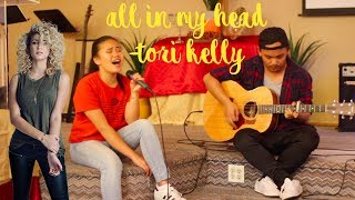 All In My Head by Tori Kelly COVER || emilee