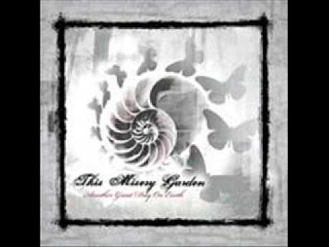 This Misery Garden - Rejection Song