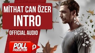 MİTHAT CAN ÖZER - INTRO ( OFFICIAL AUDIO )