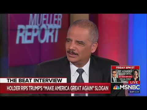 Mike Broomhead - Eric Holder says America has never been great