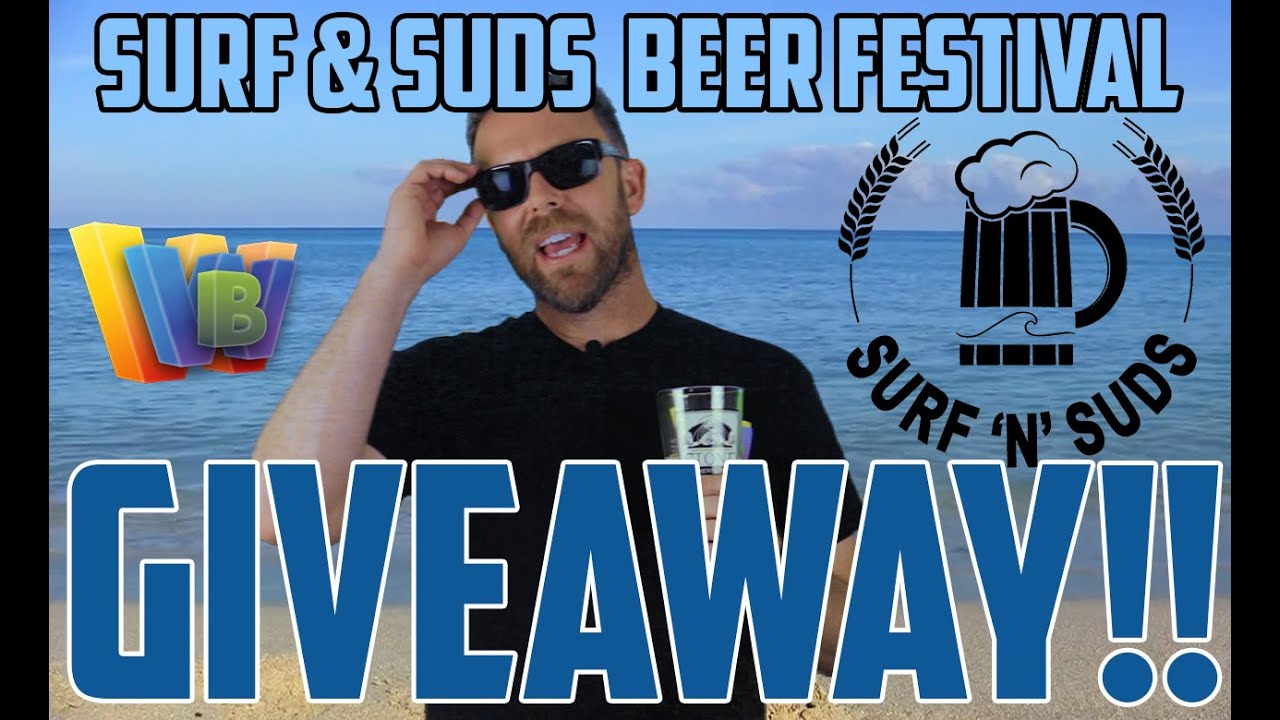 GIVEAWAY!! SURF & SUDS BEER FESTIVAL SCHHWWAAAGG!!