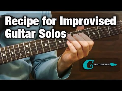 IMPROVISATION: Recipe for Improvised Guitar Solos