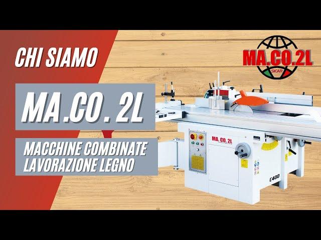 Macchine per legno combinate MA.CO.2L presentazione
