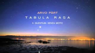 Tabula Rasa - Arvo Part - II. Silentium: Senza moto