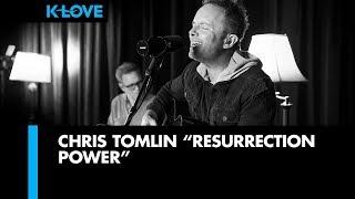 Chris Tomlin 34 Resurrection Power 34 Live At K Love