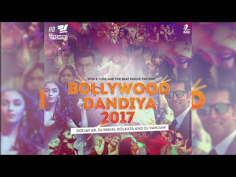 BOLLYWOOD DANDIYA 2017 - DEEJAY AB, DJ NIKHIL KOLKATA & DJ VANDAN