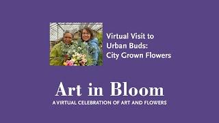Virtual Visit to Urban Buds: City Grown Flowers