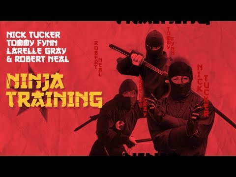 Nick Tucker, Larelle Gray, Tommy Fynn, & Robert Neal - Ninja Training