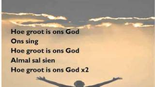 Hoe groot is ons God.wmv