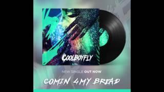 Cool Boy Fly - Comin' 4MY Bread Resimi