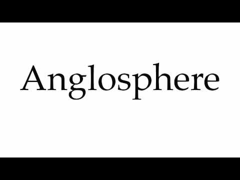 How to Pronounce Anglosphere