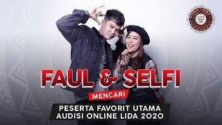 Faul & Selfi Pilih Peserta Favorit Audisi Online LIDA 2020