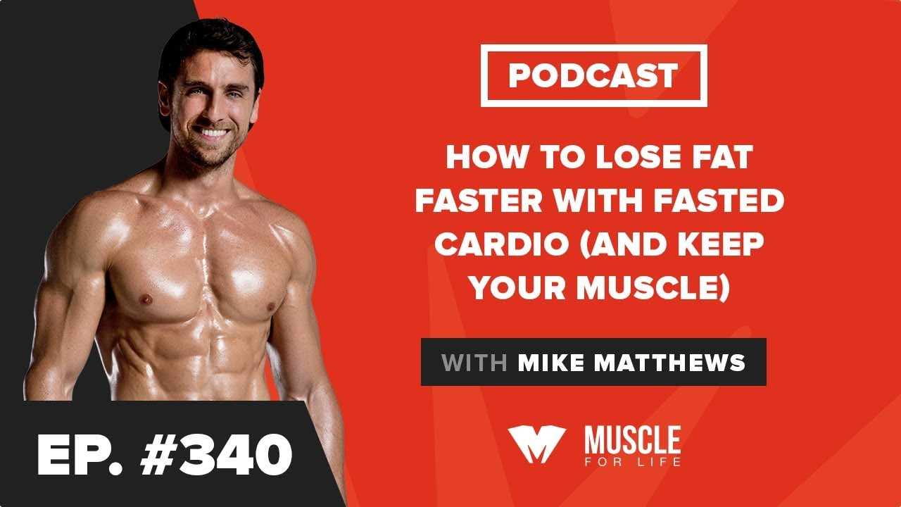 How to Lose Fat Faster With Fasted Cardio (and Keep Your Muscle)