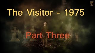 The Visitor - 1975 - Terrifying True Supernatural Tale  (Part Three)