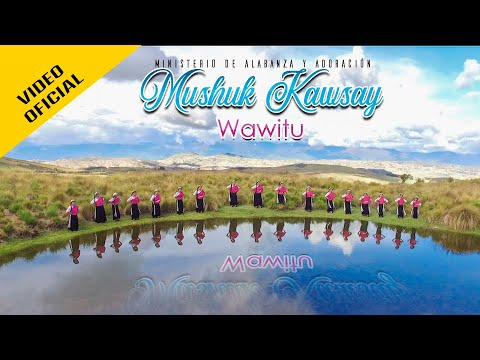 M.A.A. Mushuk Kawsay - Wawitu (Video Oficial)