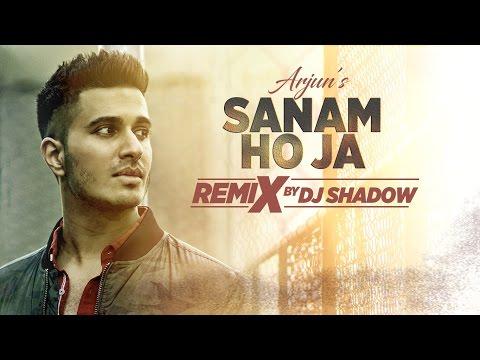 Remix: SANAM HO JA Video Song | Arjun | Dj Shadow | Remix 2017 Hindi  | T-Series