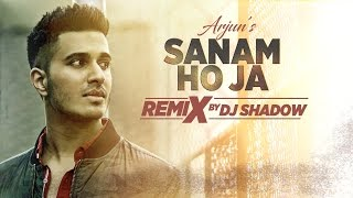 """Presenting """"remix"""" of the song """"sanam ho ja"""" feat. arjun composed also by and penned raqeeb, remixed dj shadow. video is directed b..."""