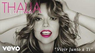 Thalía - Vivir Junto a Ti (Cover Audio)