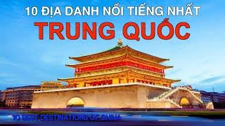 DU LỊCH TRUNG QUỐC đến 10 Địa Danh Nổi Tiếng và Đẹp Nhất Trung Quốc. 10 Best Destinations in China.