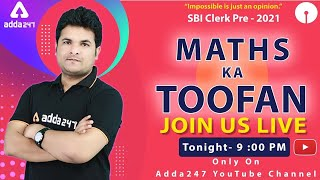 09:00 PM - SBI Clerk Maths 45 Days Crash Course 2021 Weekend Special Day 9 #Adda247