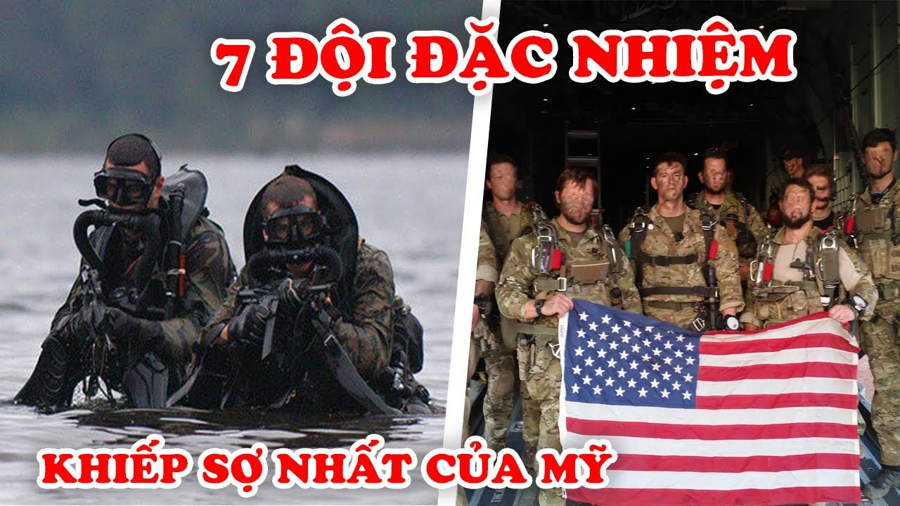 Sức Mạnh Đáng Sợ Của SEAL và 7 Lực Lượng Đặc Nhiệm Mạnh Nhất Của Mỹ Không Quốc Gia Nào Dám Cà Khịa