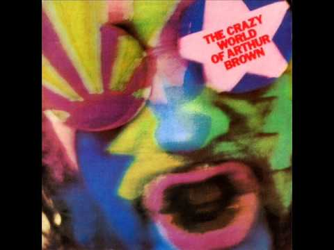 The Crazy World of Arthur Brown - Fanfare, Fire Poem