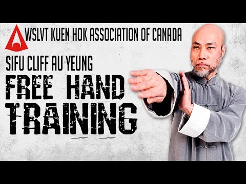 Sifu Cliff Au Yeung | Free Hand Training