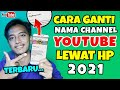 cara ganti nama channel youtube lewat hp 2021 cara mengganti nama channel youtube ~ Dunia Bang Joe