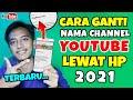 cara ganti nama channel youtube lewat hp 2021 cara mengganti nama channel youtube ~ Dunia Bang Joe