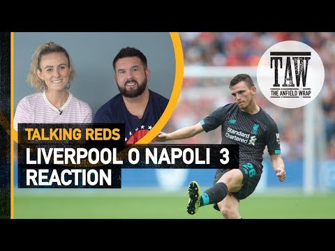 rpool 0 Napoli 3 : Reaction  Talking Reds
