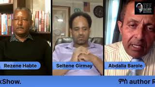 Tefetawi TalkShow (መደብ ዘተ ተፈታዊ) Part 1 - Discussion with Rezene Habte and Abdalla Barole