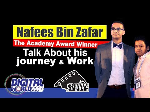Nafees Bin Zafar The Academy Award Winner | Talk About his journey & Work | Digital World 2017