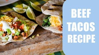 Beef Tacos Recipe | Great Mexican Food