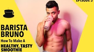 barista bruno how to make a healthy tasty smoothie