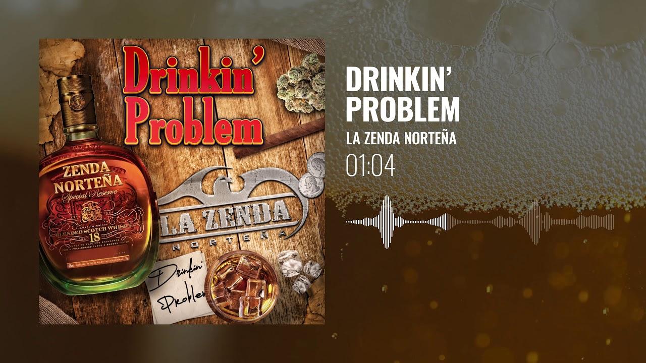 La Zenda Norteña - Drinkin` Problem  (Studio)