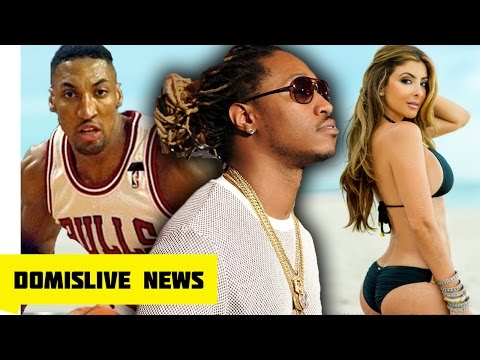 Future had SEX with Scottie Pippen's Wife Larsa CAUSED Scottie Pippen to file for Divorce