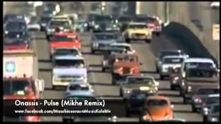 Onassis - Pulse (Mikhe Remix)